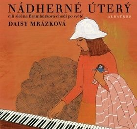 Daisy Mrázková: Nádherné úterý cena od 203 Kč