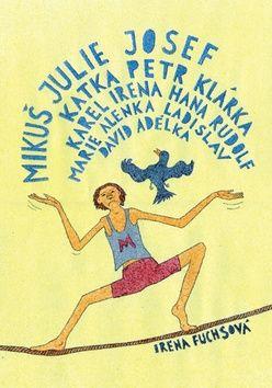 Irena Fuchsová: Mikuš Julie Josef Katka Petr Klárka Karel Irena Hana Rudolf Marie Alenka Ladislav David Adélka cena od 140 Kč