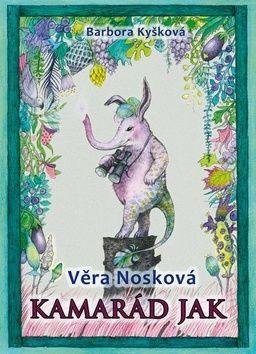 Věra Nosková, Barbora Kyšková: Kamarád Jak cena od 123 Kč