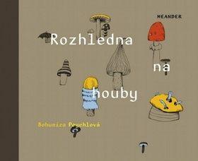 Bohumíra Peychlová, Šárka Ziková: Rozhledna na houby cena od 167 Kč