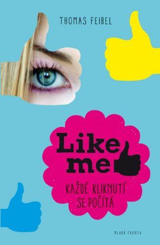 Feigel Thomas: Like me - Každé kliknutí se počítá cena od 208 Kč