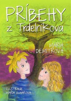Mária Demitrová, Mária Duhárová: Príbehy z Trdelníkova cena od 85 Kč