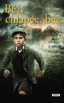 Uri Orlev: Běž, chlapče, běž cena od 223 Kč