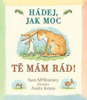 Sam McBratney, Anita Jeram: Hádej, jak moc tě mám rád! cena od 123 Kč