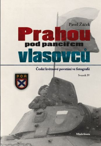 Pavel Žáček: Prahou pod pancířem Vlasovců cena od 258 Kč