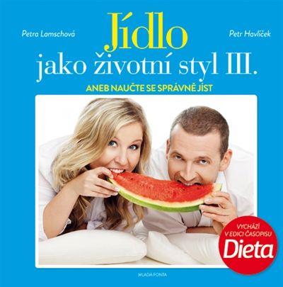 Petr Havlíček, Petra Lamschová: Jídlo jako životní III. aneb Naučte se správně jíst cena od 118 Kč