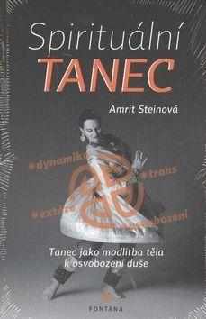 Amrit Steinová: Spirituální tanec cena od 201 Kč