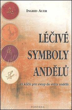 Auer Ingrid: Léčivé symboly andělů - 49 klíčů pro vstup do světa andělů cena od 230 Kč
