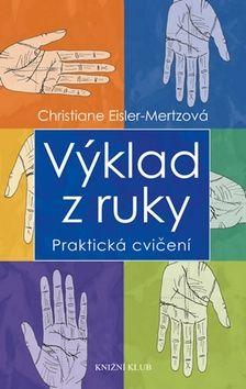 Christiane Eisler-Mertz: Výklad z ruky - Praktická cvičení cena od 159 Kč