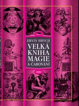 Ervín Hrych: Velká kniha magie a čarování cena od 351 Kč