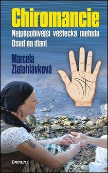 Marcela Zlatohlávková: Chiromancie cena od 154 Kč