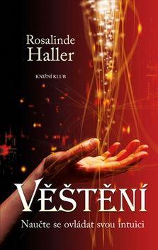 Rosalinde Haller: Věštění. Naučte se ovládat svou intuici cena od 71 Kč