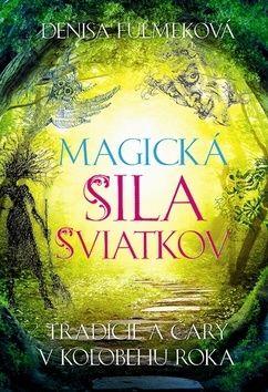 Denisa Fulmeková: Magická sila sviatkov cena od 259 Kč