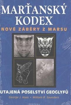 Hass George J., Saunders William R.: Marťanský kodex - Utajená poselství geoglyfů cena od 197 Kč