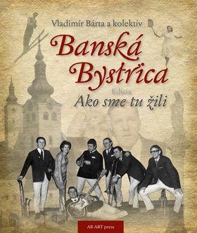 Vladimír Bárta  ml.: Banská Bystrica cena od 410 Kč