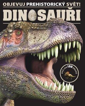 Objevuj prehistorický svět! Dinosauři cena od 287 Kč