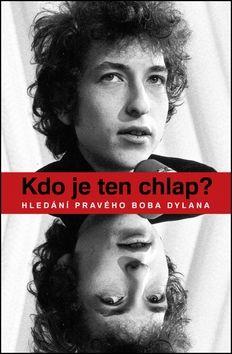 Dalton David: Kdo je ten chlap? Hledání Boba Dylana cena od 286 Kč
