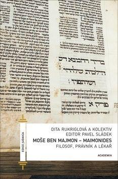 Dita Rukriglová: Moše Ben Majmon - Maimonides cena od 310 Kč