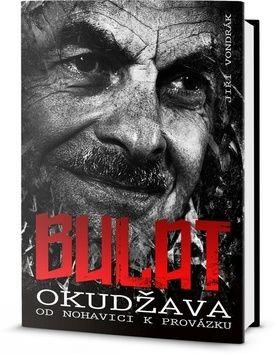 Jiří Vondrák: Bulat Okudžawa od Nohavici k Provázku cena od 229 Kč