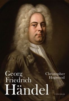 Christopher Hogwood: Georg Friedrich Händel cena od 334 Kč
