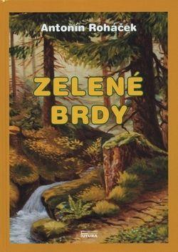 Antonín Roháček: Zelené Brdy cena od 215 Kč