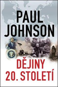 Paul Johnson: Dějiny 20. století cena od 223 Kč