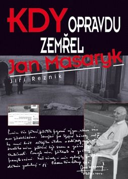 Řezník Jiří: Kdy opravdu zemřel Jan Masaryk cena od 255 Kč