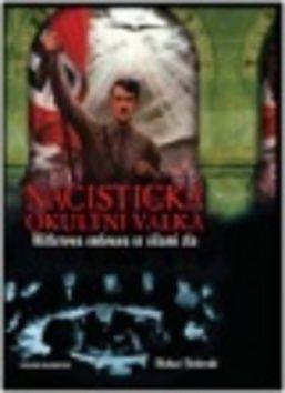 FitzGerald Michael: Nacistická okultní válka - Hitlerova smlouva se silami zla cena od 298 Kč