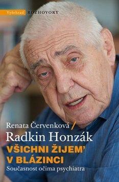 Radkin Honzák, Renata Červenková: Všichni žijem v blázinci cena od 242 Kč