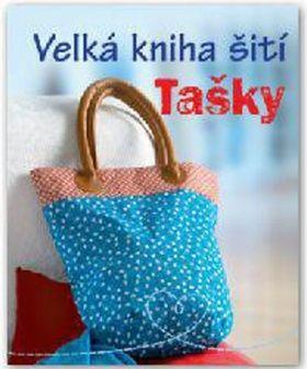 Velká kniha šití - Tašky cena od 134 Kč