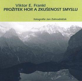 Viktor Emil Frankl, Jan Zahradníček: Prožitek hor a zkušenost smyslu cena od 80 Kč