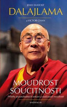 Dalajlama, Victor Chan: Moudrost soucitnosti. Příběhy pozoruhodných setkání a nadčasové moudrosti cena od 239 Kč