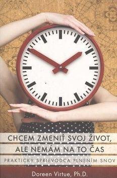 Doreen Virtue: Chcem zmeniť svoj život, ale nemám na to čas cena od 73 Kč