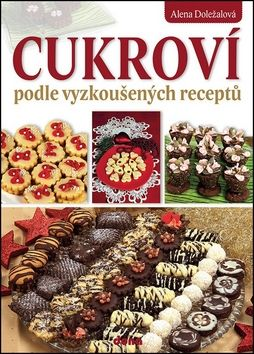 Alena Doležalová: Cukroví podle vyzkoušených receptů cena od 181 Kč