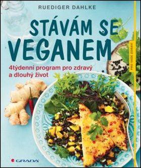 Ruediger Dahlke: Stávám se veganem - 4týdenní program pro zdravý a dlouhý život cena od 210 Kč