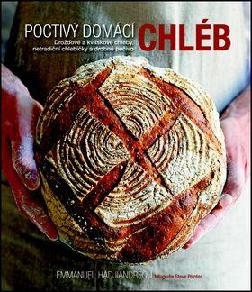 Hadjiandreou Emmanuel: Poctivý domácí chléb - Drožďové a kváskové chleby, netradiční chlebíčky a drobné pečivo cena od 399 Kč