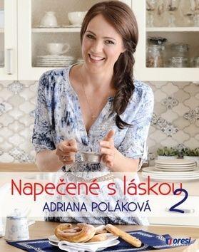 Adriana Poláková: Napečené s láskou 2 cena od 301 Kč