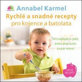 Annabel Karmel: Rychlé a snadné recepty pro kojence a batolata cena od 230 Kč