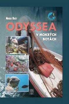 Mirek Brát: Odyssea v mokrých botách cena od 187 Kč