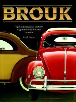 Seume Keith: Brouk - Úplná ilustrovaná historie nejpopulárnějšího vozu na světě cena od 472 Kč