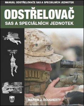 Martin J. Dougherty: Odstřelovač SAS a speciálních jednotek cena od 186 Kč