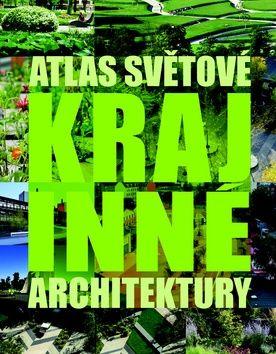 Markus Sebastian Braun: Atlas světové krajinné architektury cena od 1401 Kč