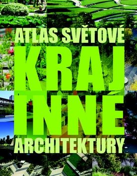 Markus Sebastian Braun Chris van Uffelen: Atlas světové krajinné architektury cena od 699 Kč