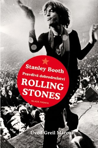 Stanley Booth: Pravdivá dobrodružství Rolling Stones cena od 295 Kč