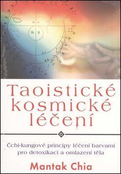 Mantak Chia: Taoistické kosmické léčení cena od 243 Kč
