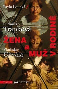 Ludmila Trapková, Vladislav Chvála, Pavla Loucká: Žena a muž v rodině cena od 0 Kč