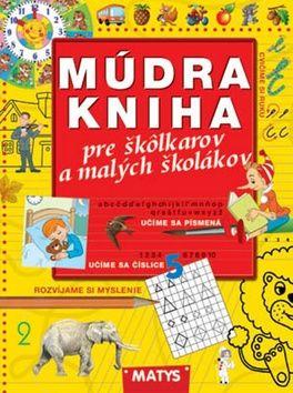 Múdra kniha pre škôlkárov a malých školákov cena od 237 Kč