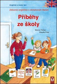 Färber Werner: Příběhy ze školy - Zábavná angličtina s obrázkovým čtením cena od 76 Kč