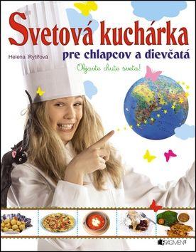 Svetová kuchárka pre chlapcov a dievčatá cena od 157 Kč