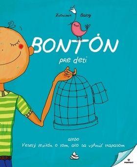 Zvonimir Balog: Bontón pre deti alebo veselý lexikón o tom, ako sa vyhnúť trapasom cena od 0 Kč